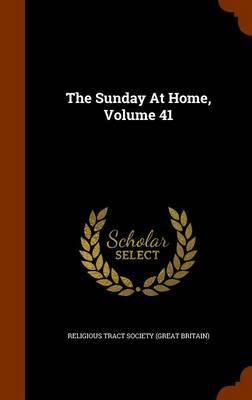 The Sunday at Home, Volume 41