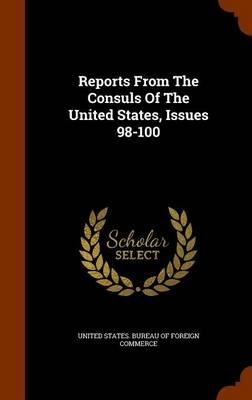 Reports from the Consuls of the United States, Issues 98-100
