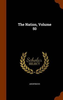The Nation, Volume 50