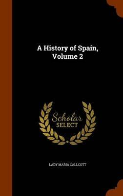 A History of Spain, Volume 2