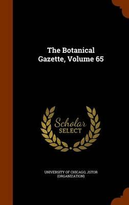 The Botanical Gazette, Volume 65