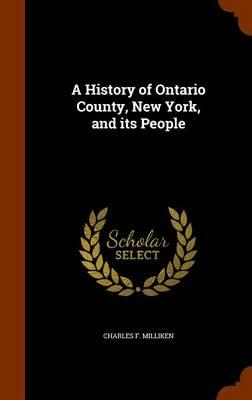 A History of Ontario County, New York, and Its People