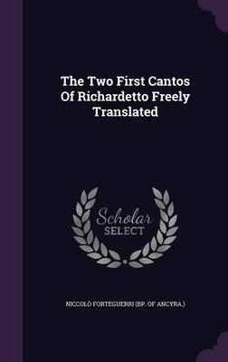 The Two First Cantos of Richardetto Freely Translated