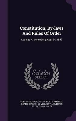 Constitution, By-Laws and Rules of Order : Located at Lunenburg, Aug. 24, 1852