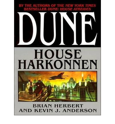 an analysis of the novel dune house harkonnen by brian herbert and kevin j anderson Summary and reviews of dune: house harkonnen by brian herbert, plus links to a book excerpt from dune: house harkonnen and author biography of kevin j anderson, brian herbert.