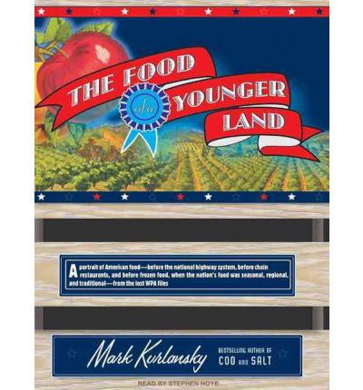 The food of a younger land mark kurlansky 9781400161690 for American regional cuisine history