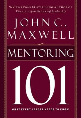Mentoring 101 : What Every Leader Needs to Know
