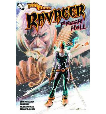 Teen Titans: Ravager Fresh Hell