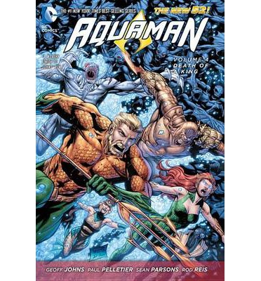 Aquaman: Death of a King(the New 52) Volume 4