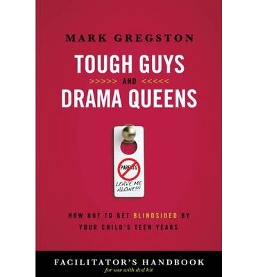 Tough Guys and Drama Queens DVD How Not to Get Blindsided By Your Child s Teen Years Movie HD free download 720p