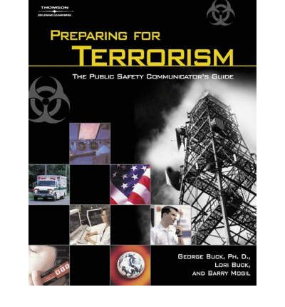 Preparing for Terrorism : The Public Safety Communicator's Guide