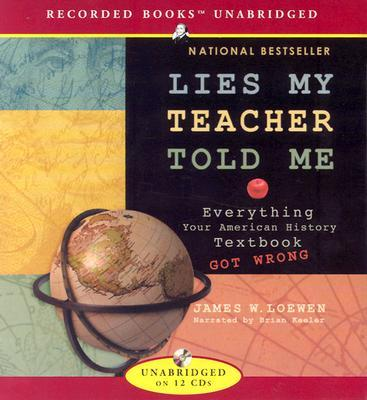 lies my teacher told me ch Book review: lies my teacher told me: everything your american history  in the first chapter, loewen discusses what he sees as the textbook authors.