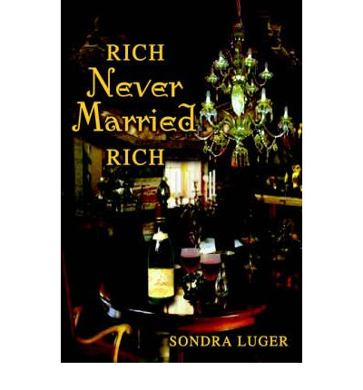 Bester Buch-Downloader Rich, Never Married, Rich 1403388636 by Sondra Luger PDF