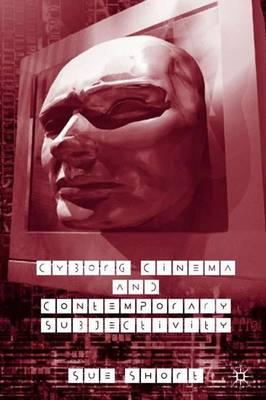 Kostenlose Kindle-Lehrbuch-Downloads Cyborg Cinema and Contemporary Subjectivity by Sue Short PDB