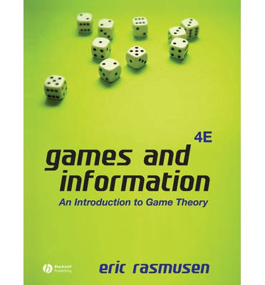 Games and Information : An Introduction to Game Theory