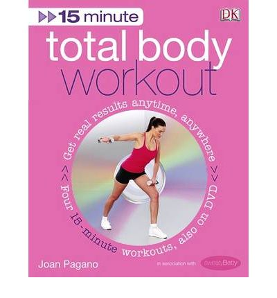 15-minute Total Body Workout : Get Real Results Anytime, Anywhere, Four 15-minute Workouts on DVD