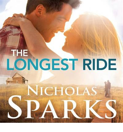 The Longest Ride: By Nicholas Sparks - Review and Summary Guide
