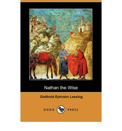 the pursuit of truth in gotthold lessings play nathan the wise Nathan the wise did not reach the stage till 1783, and on the third night the house was empty in 1801 a version prepared by schiller and goethe was well received at weimar, and thereafter the play remained for a century a favorite in german theaters.
