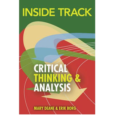 critical thinking and analysis mary deane Everyday critical thinking --joining a conversation --building on scholarship --components of critical thinking --a strategy for analysis --preparing to write --scholarly writing --reflective critical thinking --your career.