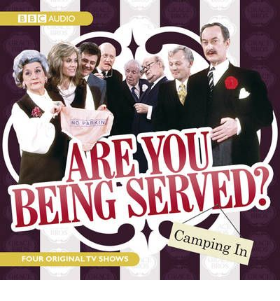 """""""Are You Being Served?"""": Camping in"""