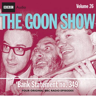 "The ""Goon Show"": Bank Statement No. 349 v. 26"