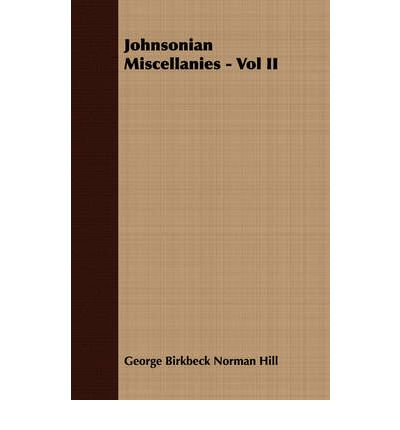 Johnsonian Miscellanies - Vol II