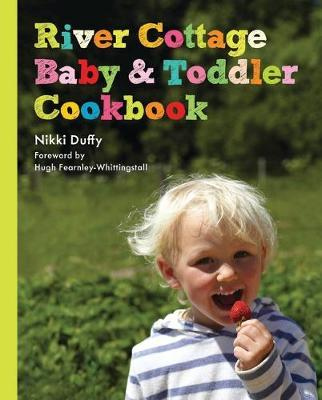 River Cottage Baby and Toddler Cookbook