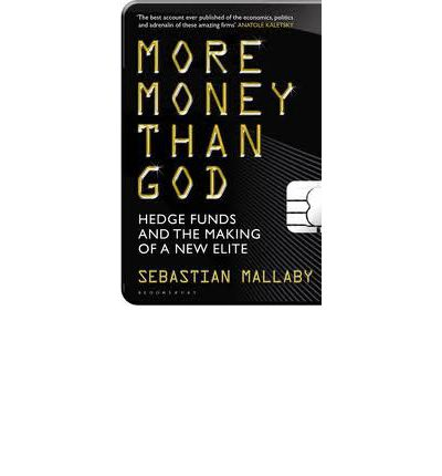 more money than god 3 hedge With great insight into the lucrative world of hedge funds, more money than god is one of the best, most engrossing of the current financial books - the finance professional's post (a publication of the new york society of security analysts.