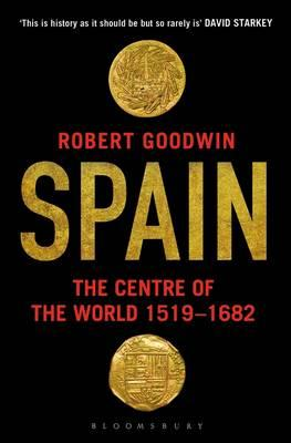 Spain : The Centre of the World 1519-1682