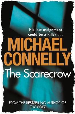 The Scarecrow by Michael Connelly (2009, Hardcover)