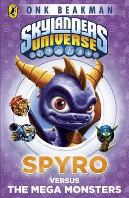 Skylanders Mask of Power: Spyro Versus the Mega Monsters : Book 1