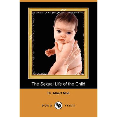 The Sexual Life of the Child (Dodo Press)