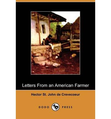 the portrayal of americans in michel guillaume jean de crevecoeurs what is an american Michel-guillaume-jean de crevecoeur, 2 excerpts from letters from an american farmer, 1783 crevecoeur was a frenchman who had.