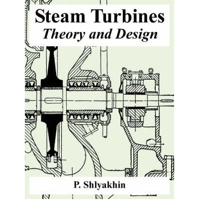 Steam Turbines : Theory and Design