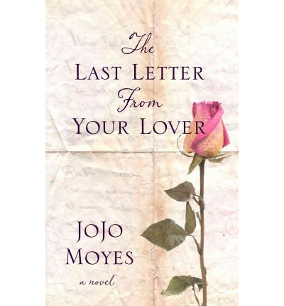 the last letter from your lover the last letter from your lover jojo moyes 9781410440570 25152