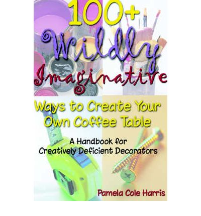 100 wildly imaginative ways to create your own coffee for Make your own coffee table book