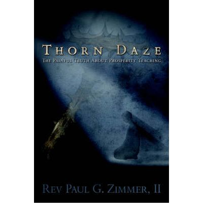 Thorn Daze, the Painful Truth about Prosperity Teaching