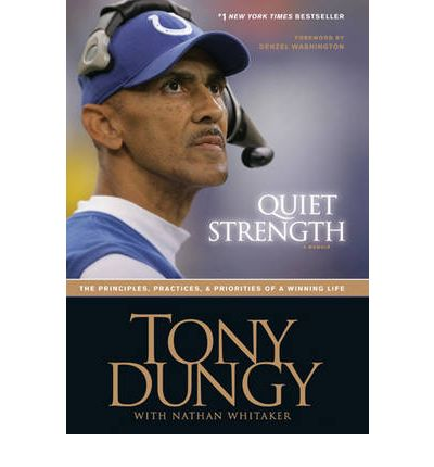 Quiet Strength : The Principles, Practices and Priorities of a Winning Life