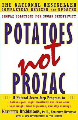 Potatoes Not Prozac : Simple Solutions for Sugar Sensitivity