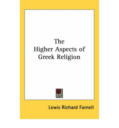The Higher Aspects of Greek Religion