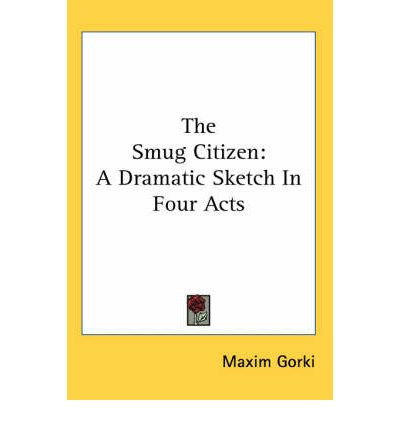 The Smug Citizen : A Dramatic Sketch In Four Acts