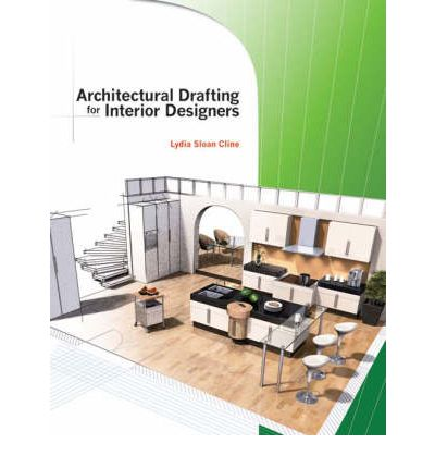 Architectural Drafting For Interior Designers Lydia Cline 9781418032975
