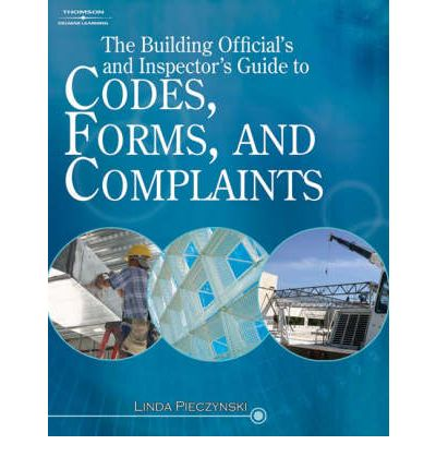 The Building Official's and Inspector's Guide to Codes, Forms, and Complaints