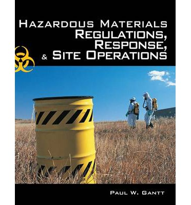 Hazardous Materials : Regulations, Response and Site Operations