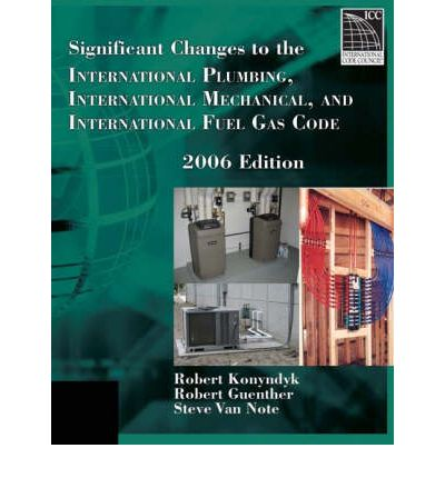 Significant Changes to the International Plumbing, International Mechanical, and International Fuel Gas Code 2006