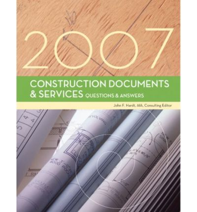 Construction Documents and Services Questions and Answers 2007