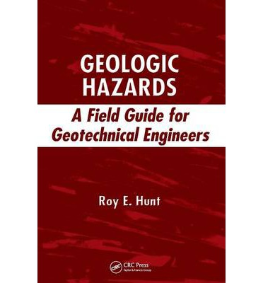 Geologic Hazards : A Field Guide for Geotechnical Engineers