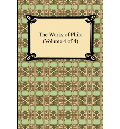The Works of Philo (Volume 4 of 4)