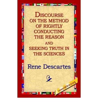 discourse on the method by descartes Oxford world's classics rené descartes a discourse on the method of correctly conducting one's reason and seeking truth in the sciences translated with an introduction and notes by.