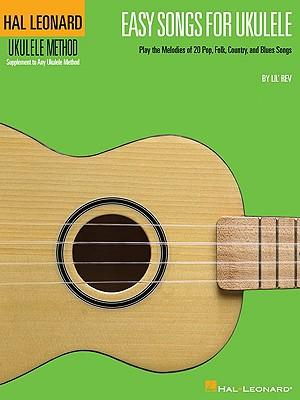 Easy Songs for Ukulele : Play the Melodies of 20 Pop, Folk, Country, and Blues Songs